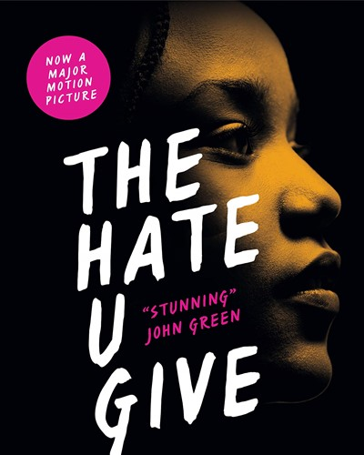 "Book cover of ""The Hate U Give"" by Angie Thomas. Black background with a young black woman's face in profile with the title written in white over the top. The authors name and a quote from John Green are written in pink lettering. There is a pink circle with ""Now a Major Motion Picture"" in the top left hand corner."