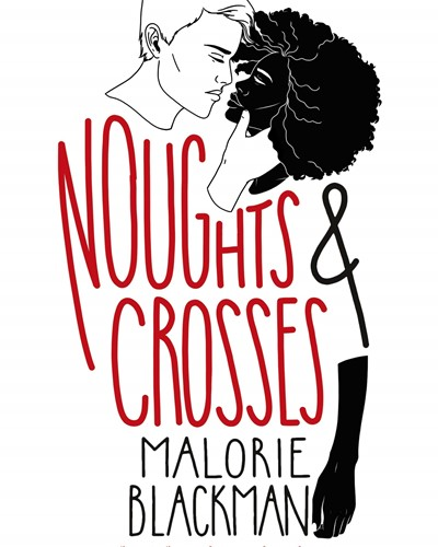 Book cover of Noughts & Crosses by Marlorie Blackman. The background is what and there is an outlined illustration of a young man and a filled in illustration of a young black woman about to kiss. The title is written in red and black writing with the authors name underneath.